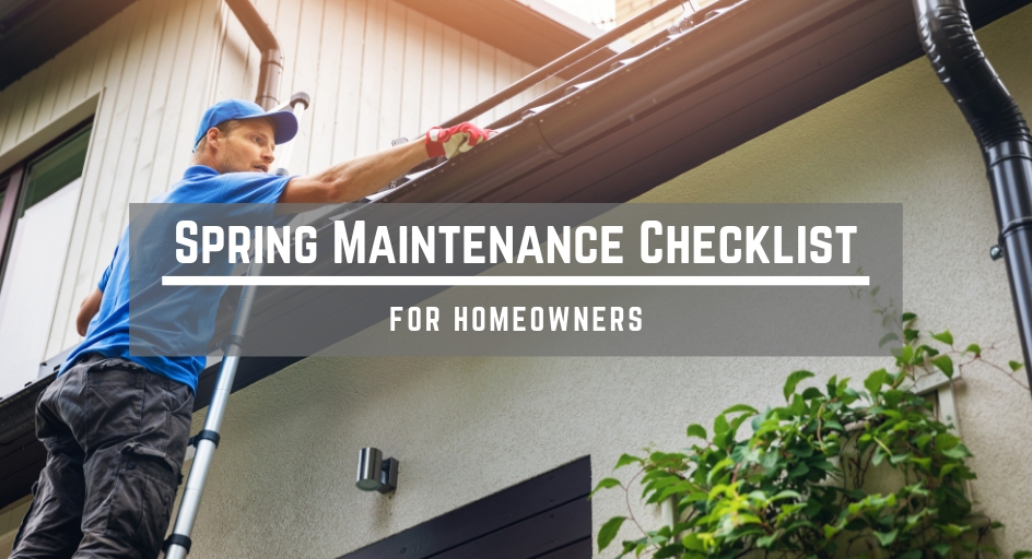 blog image: man on a ladder cleaning gutters of home; blog title: Spring Maintenance Checklist for Homeowners