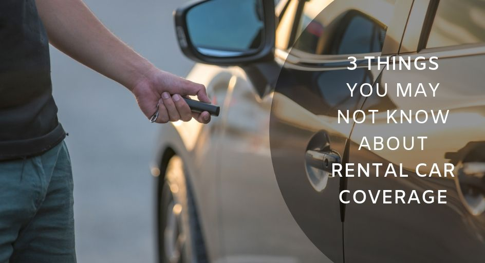 3 Things You May Not Know About Rental Car Coverage Evolution